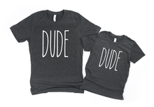 Load image into Gallery viewer, Dude Tee (Baby)