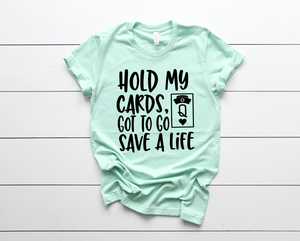 Hold My Cards Tee