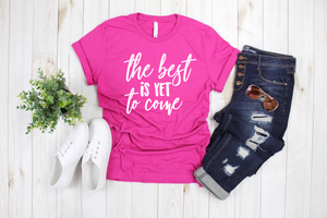 The Best Is Yet To Come Tee (Berry)