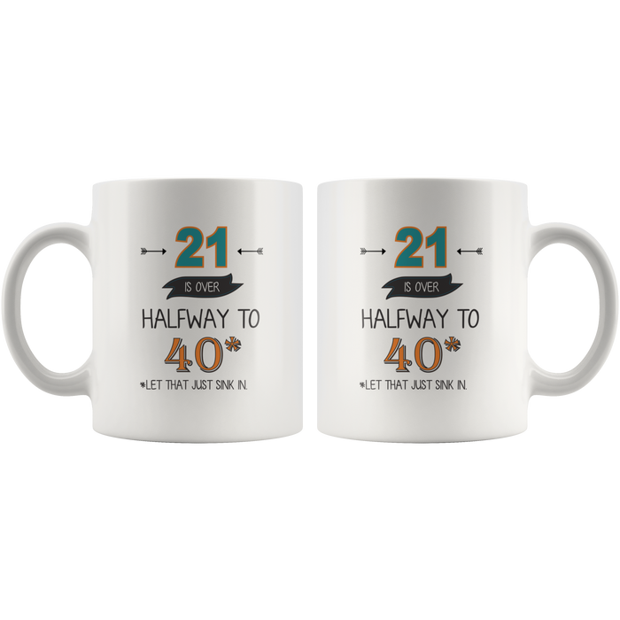 21st Birthday Mug (11oz) – Ceramic 21st Birthday Coffee Mug W. Fun Quote –21st Birthday Gifts For Women – 21st Birthday Gift Ideas