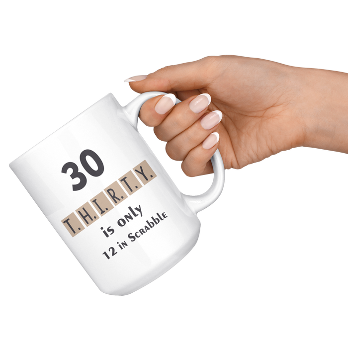 funny 30th birthday mug - 30 is only 12 in scrabble mug