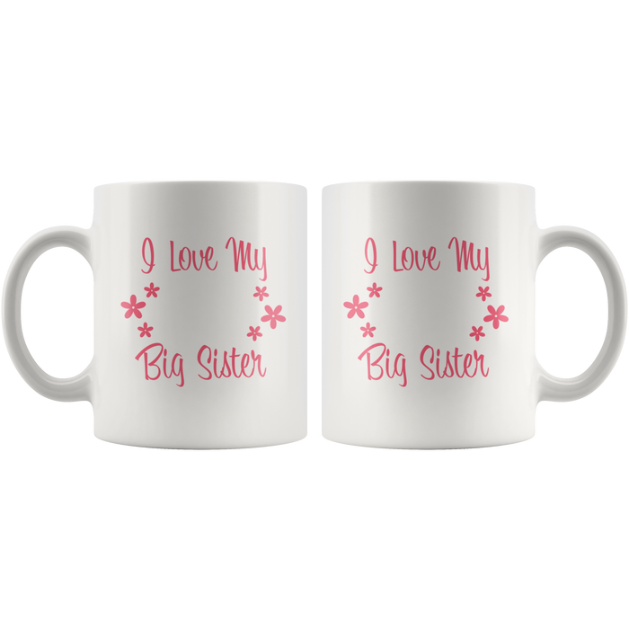 Big Sister Mug (11oz) – Big Sister Coffee Mug W. Fun Quote – Best Big Sister Mug – Great Big Sister Gifts – Big Sister Gift Ideas