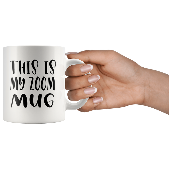 This is my Zoom Mug