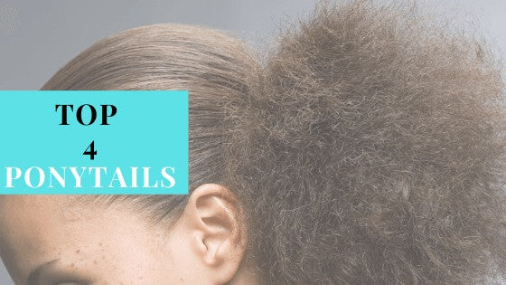 Top 4 Sleek Ponytails For Natural Hair