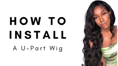 How to install a u part wig
