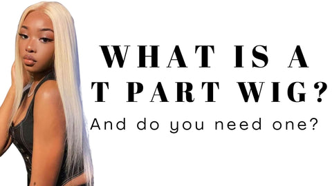 What is a t part wig?