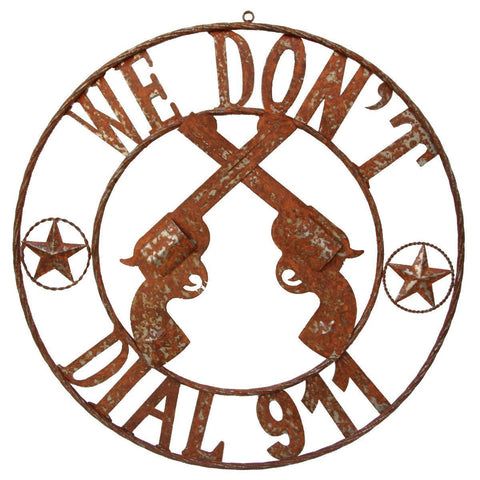 "Rusty ""We Don't Dial 911"" Metal Wall Art"