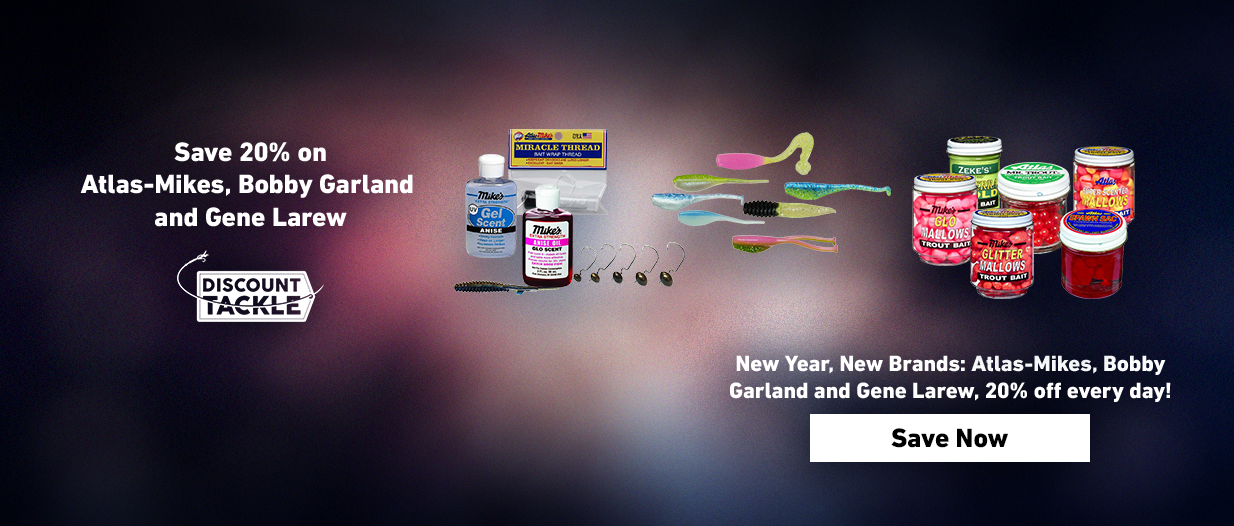 New Year, New Brands:  Atlas-Mike's, Bobby Garland and Gene Larew.  20% off every day!