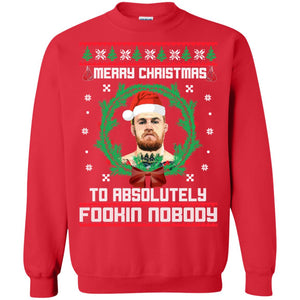 Merry Christmas to absolutely Fookin Nobody sweatshirt