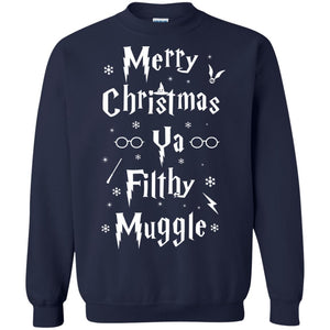 Merry Christmas Ya Filthy Muggle Christmas Sweatshirt
