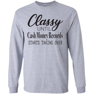 Classy until Cash Money Records Starts Taking Over