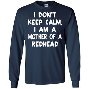 I don't keep calm I am a mother of a redhead