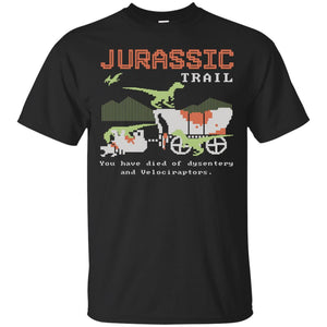 Jurassic trail you have died of dysentery