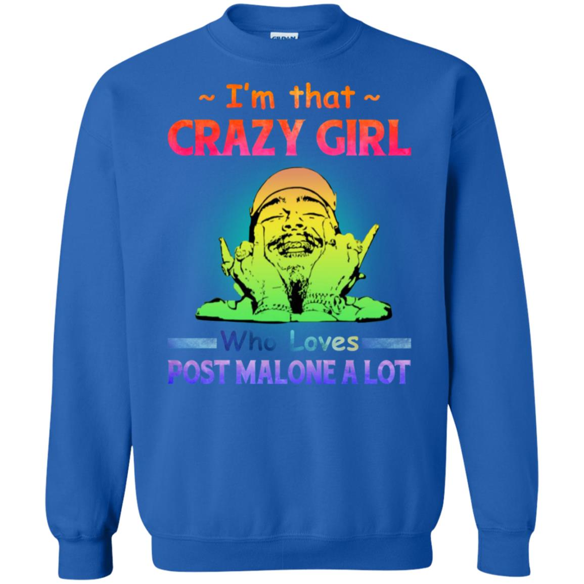 a1a637451 I'm that crazy girl who loves Post Malone a lot t-shirt, hoodie ...
