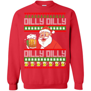 Santa Dilly Dilly Christmas sweatshirt