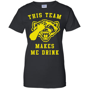 Michigan Wolverines This Team Makes Me Drink - Dovetees.com