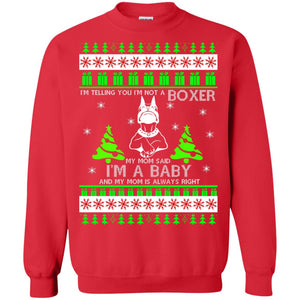 I'm Telling You I'm Not A Boxer Ugly sweatshirt