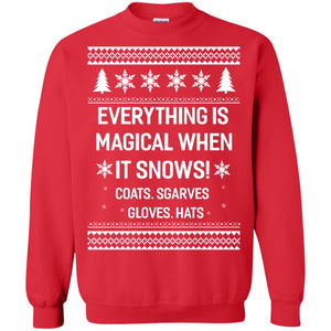 Everything is Magical when it snows Christmas sweatshirt