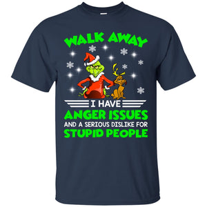 Grinch walk away I have anger issues and a serious dislike for stupid people