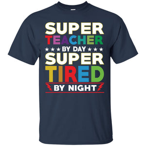 Super Teacher by day super tired by night