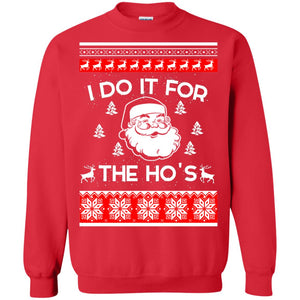 I Do It For The Ho's Christmas ugly sweater