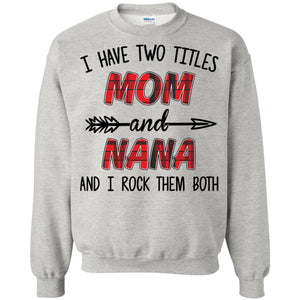 I have two titles Mom and Nana I rock them both