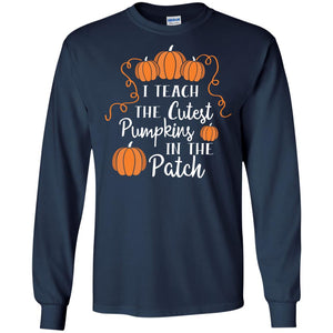 I Teach the cutest Pumpkins in the patch - Dovetees.com