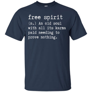 A free spirit is just an old soul with all its karma paid
