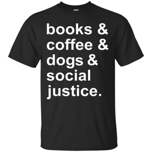 Books Coffee Dogs and  Social Justice