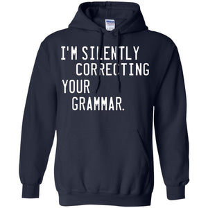 I'm Silently correcting your Grammar - Dovetees.com