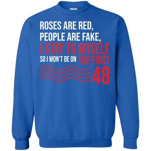 Roses are red people are fake I stay to myself so I won't be on the first 48