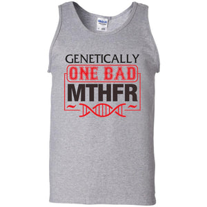 Genetically One Bad MTHFR - Dovetees.com