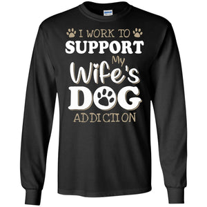 I work to support my wife's dog addiction