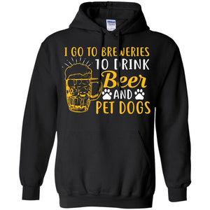 I go to breweries to drink beer and pet dog