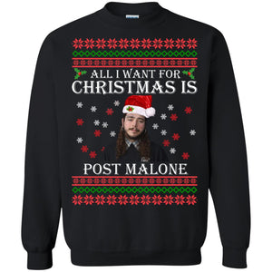 All I want for Christmas is Post Malone sweatshirt