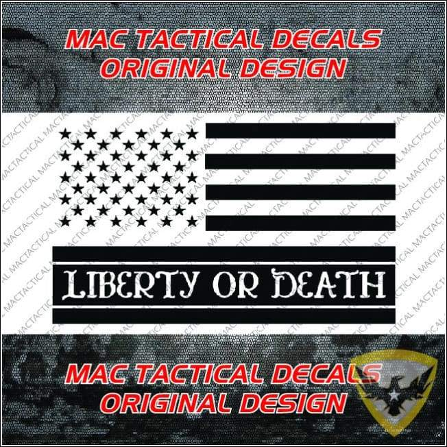 Liberty or Death American Flag Decal Mac Tactical Decals