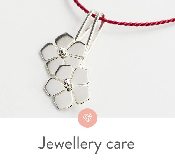 Caring for and cleaning your silver, gold and gemstone jewellery.