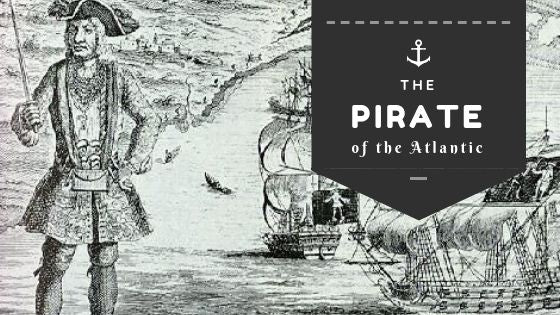 The Pirate of the Atlantic - The Story behind Captain Black Bart
