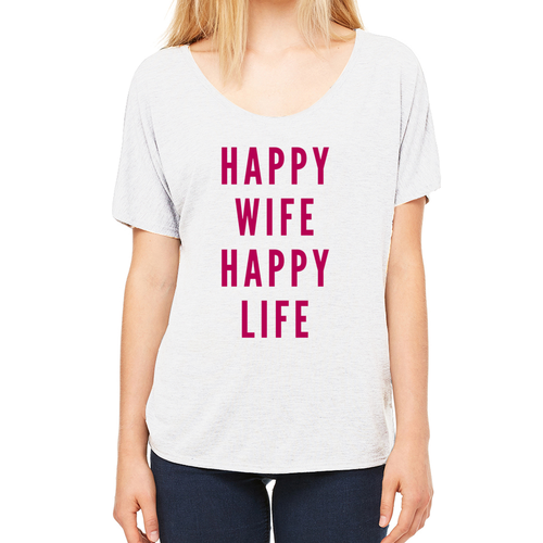 Happy Wife Happy Life Slouchy Tee