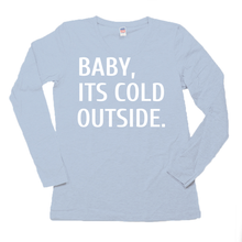 Baby It's Cold Outside Long Sleeve Tee