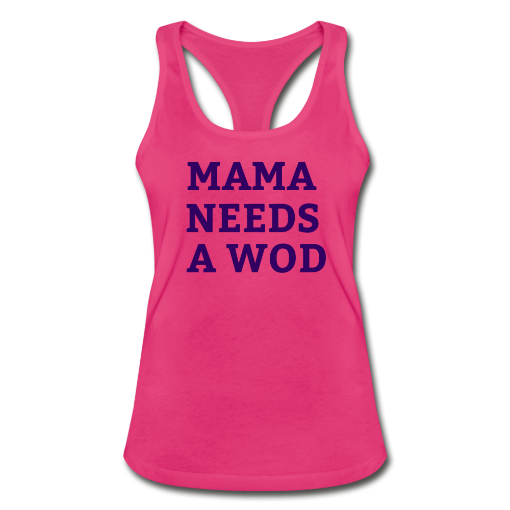 Mama Needs a WOD - hot pink