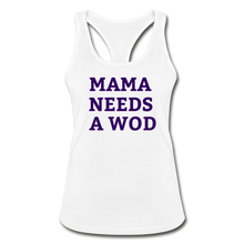 Mama Needs a WOD - white