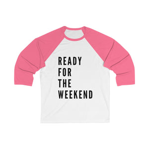Ready For The Weekend Baseball Tee