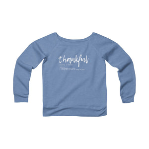 Thankful: Women's Sponge Fleece Wide Neck Sweatshirt