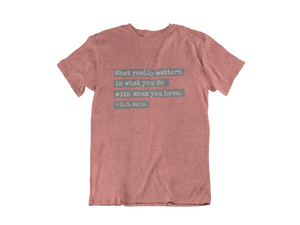 WHAT REALLY MATTERS T-Shirt
