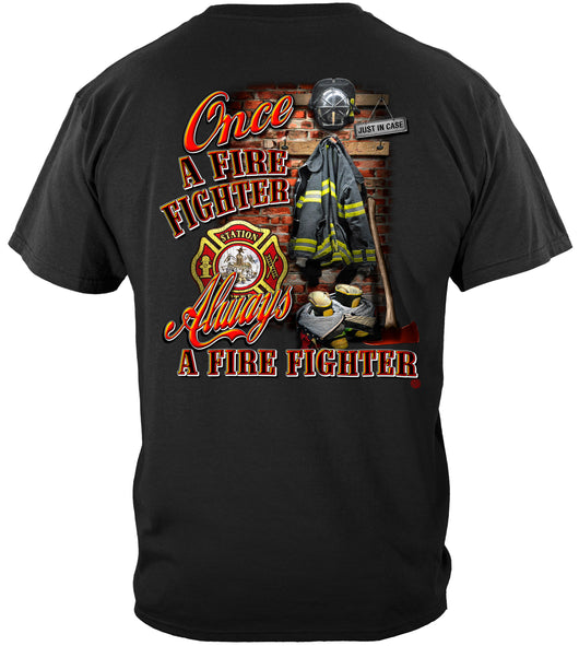 Once A Firefighter Tshirt