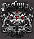 IAFF Firefighters Union Strong T-Shirt Firefighter Gifts