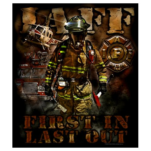 IAFF First In Last Out T-shirt Firefighter Gifts