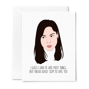 April Never Seem to Hate You Card