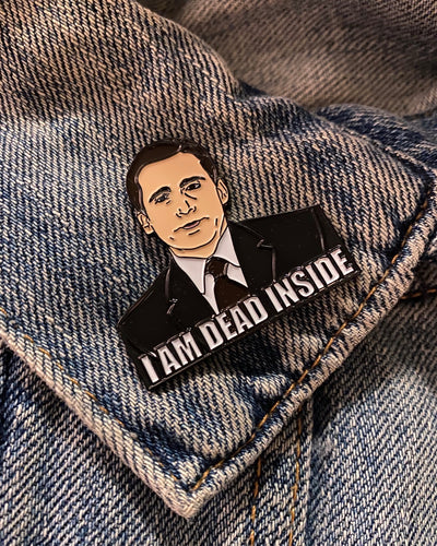Michael Scott I am Dead Inside Enamel Pin on denim jacket